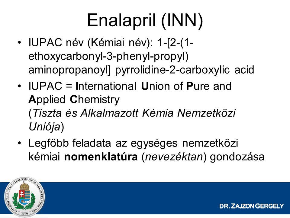 Enalapril (INN) IUPAC név (Kémiai név): 1-[2-(1-ethoxycarbonyl-3-phenyl-propyl) aminopropanoyl] pyrrolidine-2-carboxylic acid.
